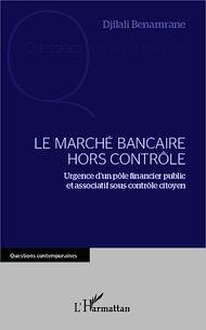 Téléchargez le livre :  Le marché bancaire hors contrôle