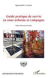 Téléchargez le livre :  Guide pratique de survie en zone urbaine et campagne