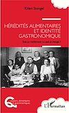Télécharger le livre :  Hérédités alimentaires et identité gastronomique