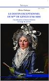 Télécharger le livre :  Le destin exceptionnel de Mme de Genlis (1746-1830)