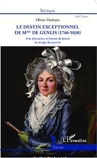 Téléchargez le livre :  Le destin exceptionnel de Mme de Genlis (1746-1830)