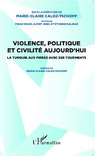 Téléchargez le livre :  Violence, politique et civilité aujourd'hui