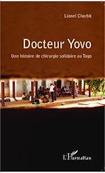 Téléchargez le livre :  Docteur Yovo une histoire de chirurgie solidaire au Togo