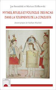 Téléchargez le livre :  Mythes, rituels et politique des incas dans la tourmente de <em>La Conquista</em>
