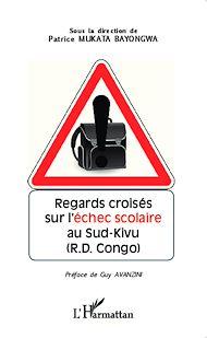 Téléchargez le livre :  Regards croisés sur l'échec scolaire au Sud-Kivu (R.D Congo)