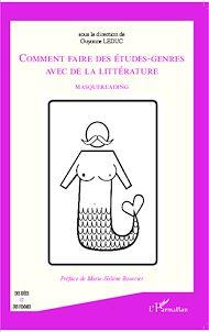 Téléchargez le livre :  Comment faire des études-genres avec de la littérature