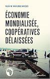 Télécharger le livre :  Économie mondialisée, coopératives délaissées