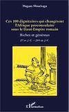 Télécharger le livre :  Ces 100 dignitaires qui changèrent l'Afrique proconsulaire sous le Haut-Empire romain
