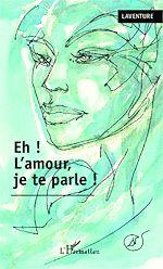Télécharger cet ebook : Eh ! L'amour je te parle !