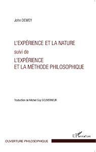 Téléchargez le livre :  L'expérience et la nature suivi de l'expérience et la méthode philosophique