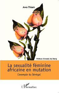 Téléchargez le livre :  La sexualité féminine africaine en mutation