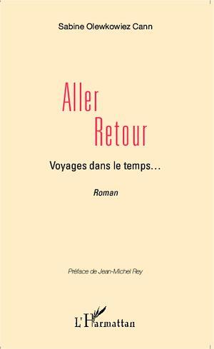 Téléchargez le livre :  Aller retour, Voyages dans le temps... <em>Récit Romancé</em>