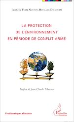 Download this eBook La protection de l'environnement en période de conflit armé