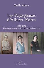 Téléchargez le livre :  Les Voyageuses d'Albert Kahn 1905-1930