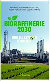 Télécharger le livre :  Bioraffinerie 2030. Une question d'avenir