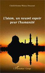 Téléchargez le livre :  L'Islam, un nouvel espoir pour l'humanité
