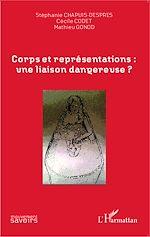 Téléchargez le livre :  Corps et représentations: une liaison dangereuse ?