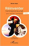 Télécharger le livre :  Réinventer l'entrepreneuriat pour refonder l'entreprise