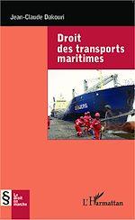 Téléchargez le livre :  Droit des transports maritimes
