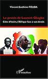 Télécharger le livre :  Le procès de Laurent Gbagbo