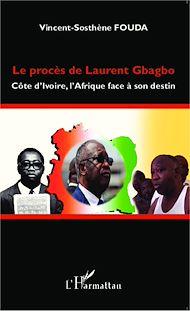Téléchargez le livre :  Le procès de Laurent Gbagbo