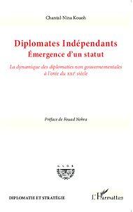 Téléchargez le livre :  Diplomates indépendants. Emergence d'un statut