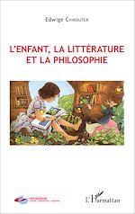 Téléchargez le livre :  L'enfant, la littérature et la philosophie