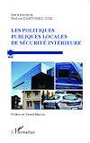 Télécharger le livre :  Les politiques publiques locales de sécurité intérieure