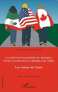 Téléchargez le livre :  La continentalisation du Mexique et du Canada dans l'Amérique du Nord