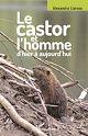 Télécharger le livre : Le castor et l'homme d'hier à aujourd'hui