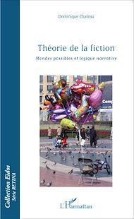 Téléchargez le livre :  Théorie de la fiction, mondes possibles et logique narrative