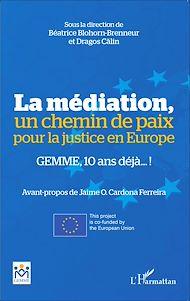 Téléchargez le livre :  La médiation, un chemin de paix pour la justice en Europe