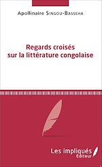 Download this eBook Regards croisés sur la littérature congolaise