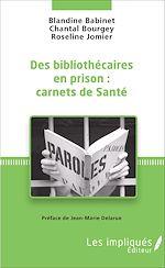 Download this eBook Des bibliothécaires en prison : carnets de santé