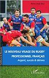 Télécharger le livre :  Le nouveau visage du rugby professionnel français