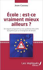 Download this eBook École : est-ce vraiment mieux ailleurs ?