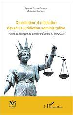 Téléchargez le livre :  Conciliation et médiation devant la juridiction administrative
