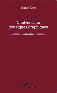 Téléchargez le livre :  L'universalité des signes graphiques