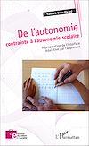 Télécharger le livre :  De l'autonomie contrainte à l'autonomie scolaire