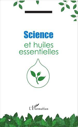 Téléchargez le livre :  Science et huiles essentielles