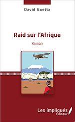 Téléchargez le livre :  RAID SUR L'AFRIQUE   ROMAN