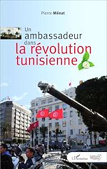 Download this eBook Un ambassadeur dans la révolution tunisienne