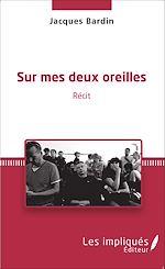Download this eBook Sur mes deux oreilles
