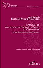 Téléchargez le livre :  L'impact des TIC dans les processus migratoires féminins en Afrique Centrale