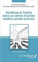 Download this eBook Handicap et fratrie dans un centre d'action médico-sociale précoce