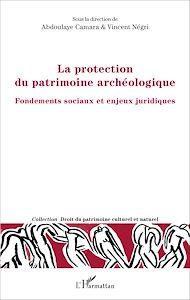 Téléchargez le livre :  La protection du patrimoine archéologique