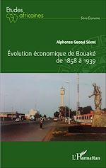 Téléchargez le livre :  Evolution économique de Bouaké de 1858 à 1939