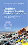 Télécharger le livre :  La réparation du dommage écologique dans l'espace francophone