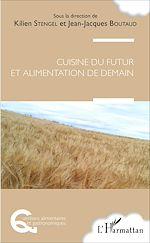 Téléchargez le livre :  Cuisine du futur et alimentation de demain