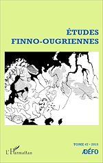 Téléchargez le livre :  Études finno-ougriennes n°47